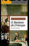 Estudos bíblicos sobre o batismo de crianças