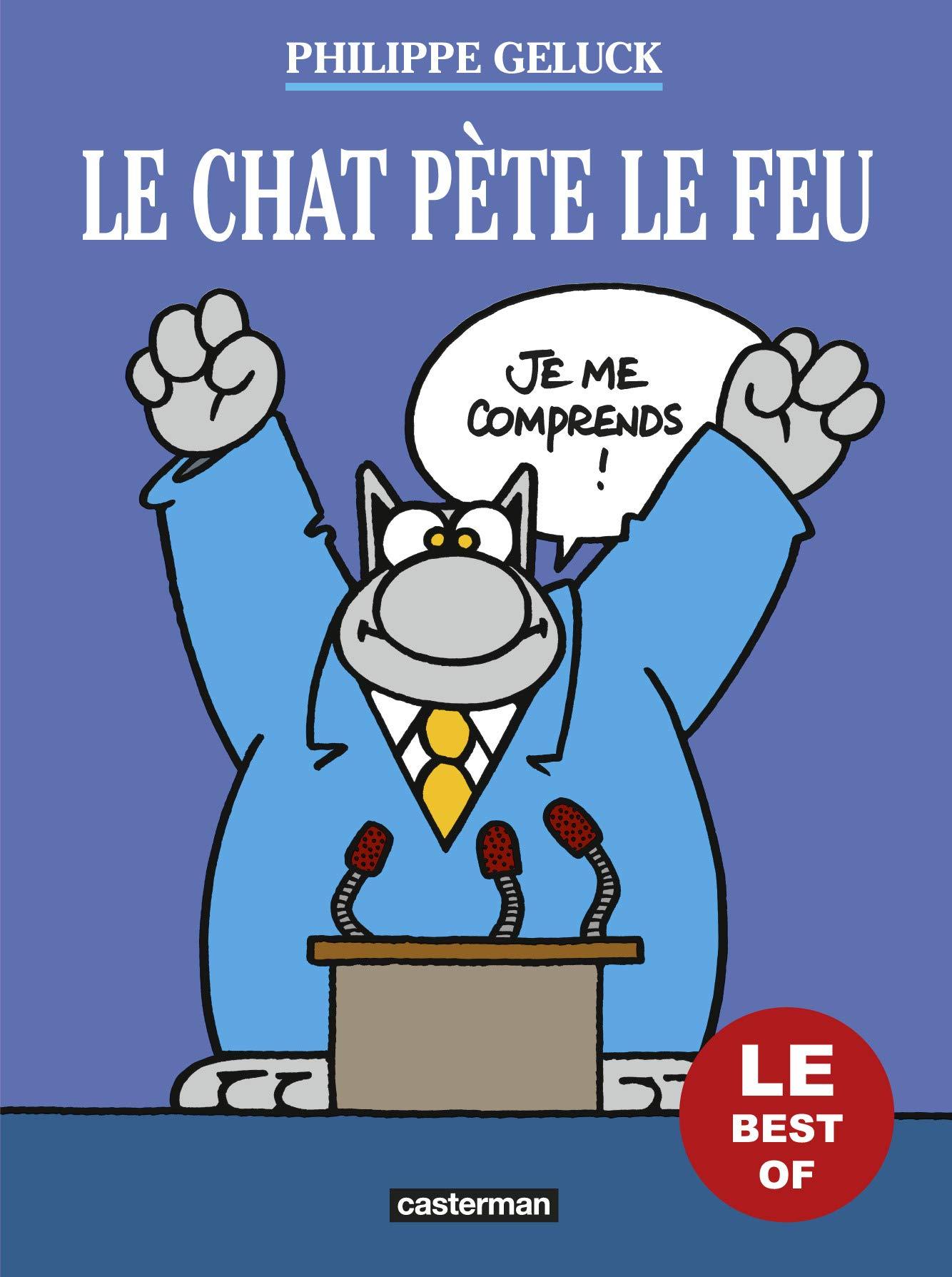 Le Chat pète le feu Album Tome 6 31 octobre 2018 Philippe Geluck CASTERMAN 2203165405 BD tout public Les Best of du Chat