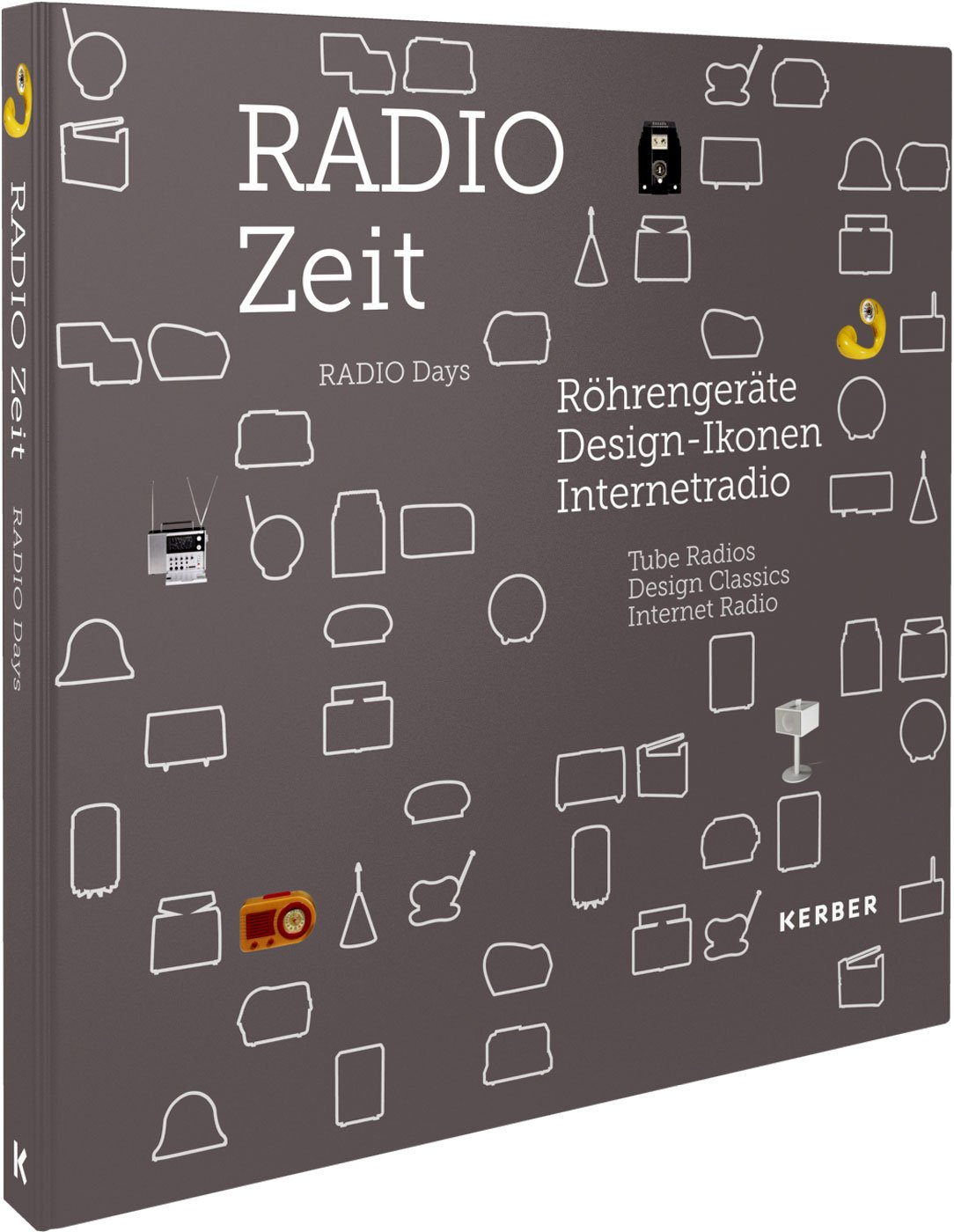 Radio Days: Tube Radios, Design Classics, Internet Radio (English and German Edition)