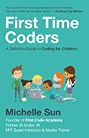 First Time Coders: A Definitive Guide To Coding