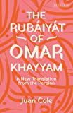The Rubáiyát of Omar Khayyam: A New Translation from the Persian