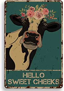 Funny Bathroom Quote Metal Tin Sign Wall Decor - Vintage Hello Sweet Cheeks Cow Tin Sign for Office/Home/Classroom Decor Gifts - Best Farmhouse Decor Gift Ideas for Women Men Friends - 8x12 Inch