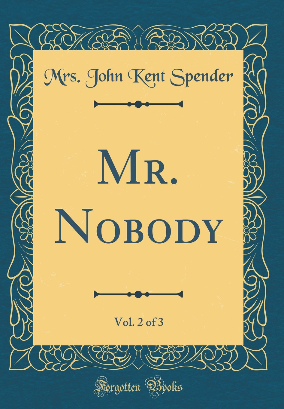 Mr. Nobody, Vol. 2 of 3 (Classic Reprint) PDF