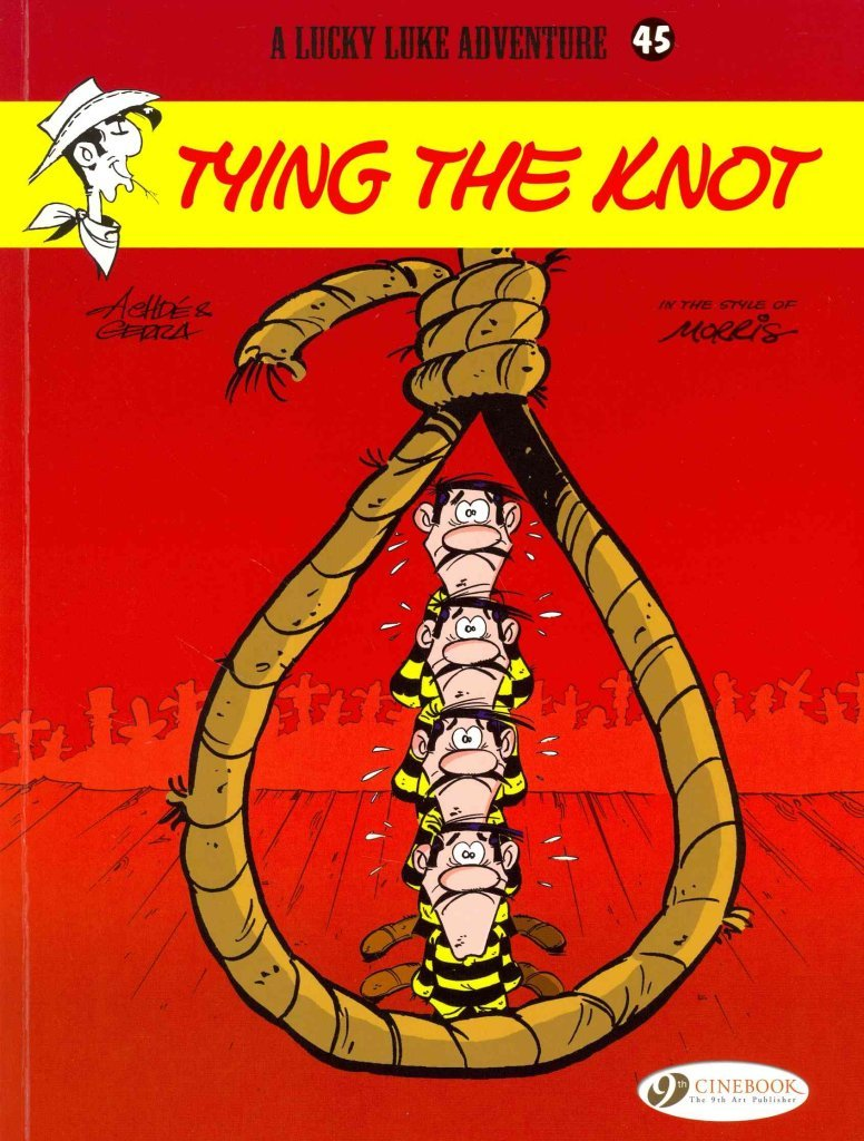 Read Online [Lucky Luke: Tying the Knot v. 45] (By: Laurent Gerra) [published: July, 2014] ebook
