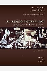 "Study Guide for El Espejo Enterrado (""The Buried Mirror"") DVD Series (Spanish Edition) Paperback"