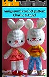 Amigurumi crochet pattern charlie & angel bunny rabbit (English Edition)