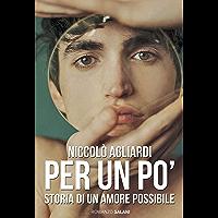 Per un po': Storia di un amore possibile (Italian Edition)