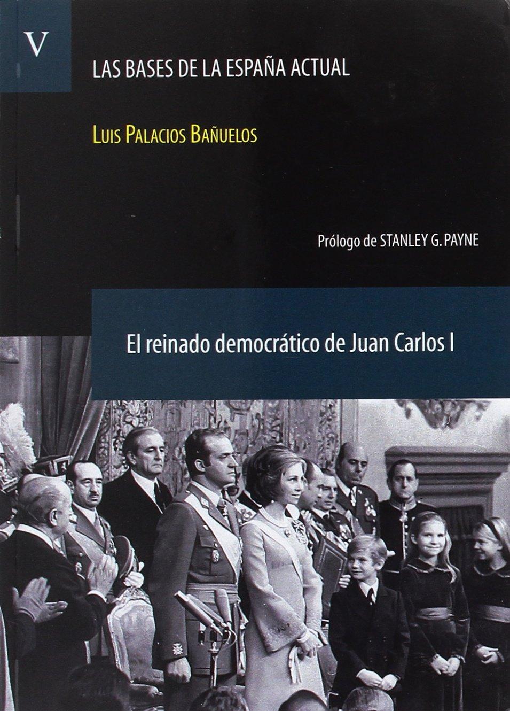 Bases De La España Actual,Las. Vol. V. El Reinado Democrático De ...
