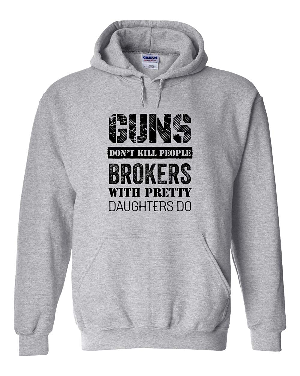 Uncensored Shirts Guns Dont Kill People Brokers with Pretty Daughters Do Hoodie
