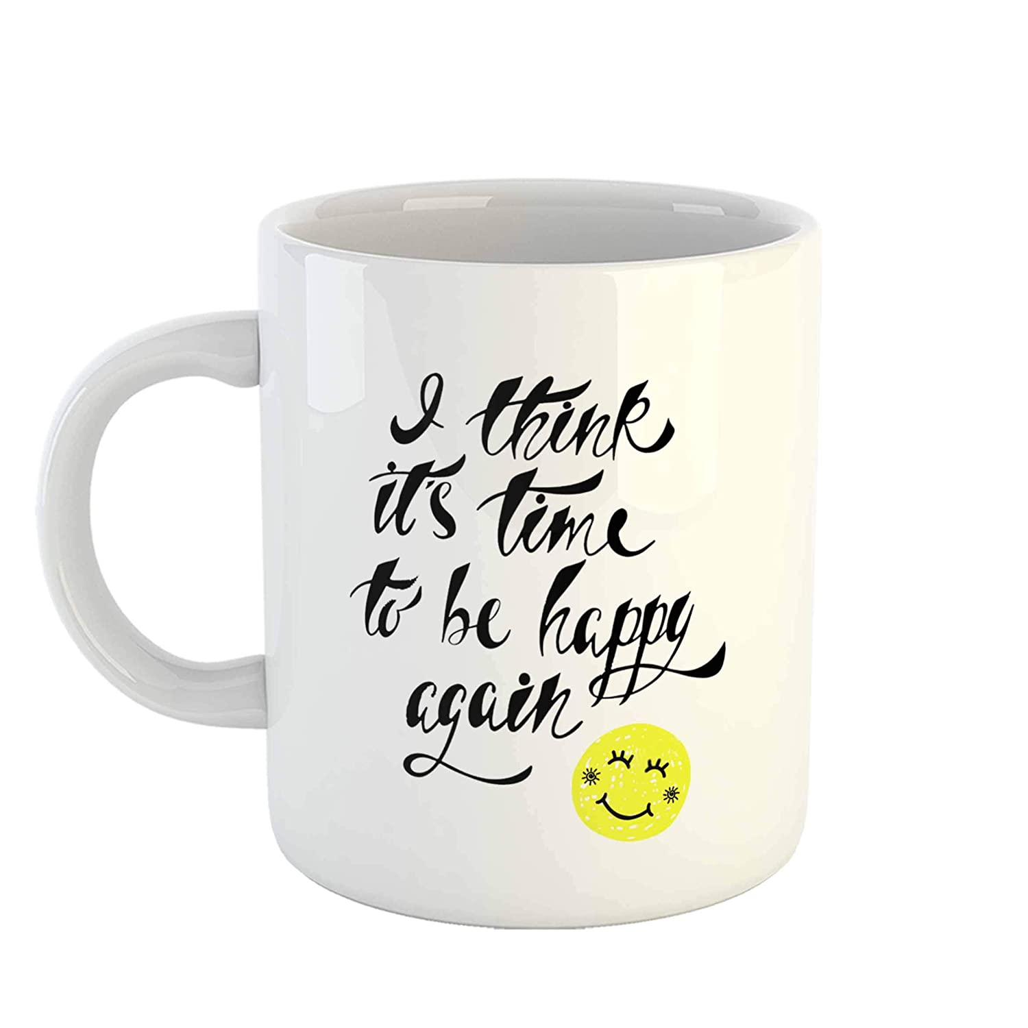 Buy Ikraft Happiness Quotes Mug I Think It S Time To Be Happy Again Coffee Mug Tea Cup Great Motivational Message Printed On Mug Online At Low Prices In India Amazon In