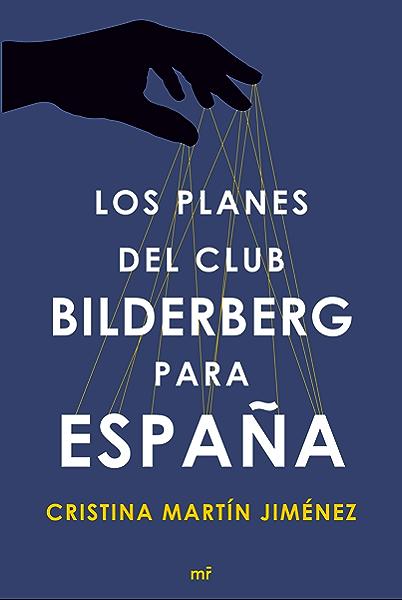 Los planes del club Bilderberg para España eBook: Jiménez, Cristina Martín: Amazon.es: Tienda Kindle
