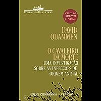 O cavaleiro da Morte: Uma investigação sobre as infecções de origem animal (capítulo do livro Contágio) (Breve Companhia)