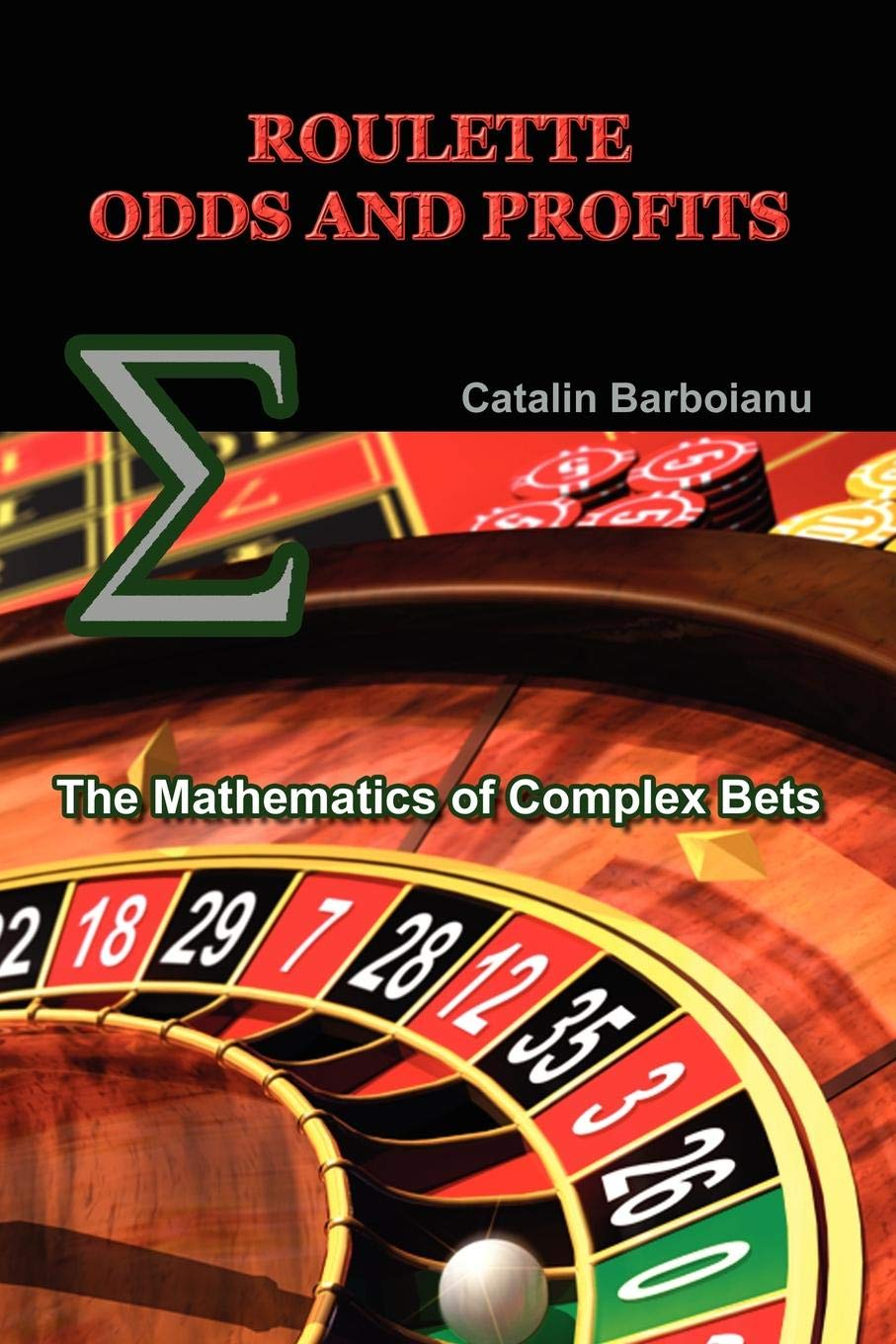 Roulette Odds and Profits: The Mathematics of Complex Bets: Amazon ...