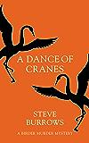 A Dance of Cranes: A Birder Murder Mystery