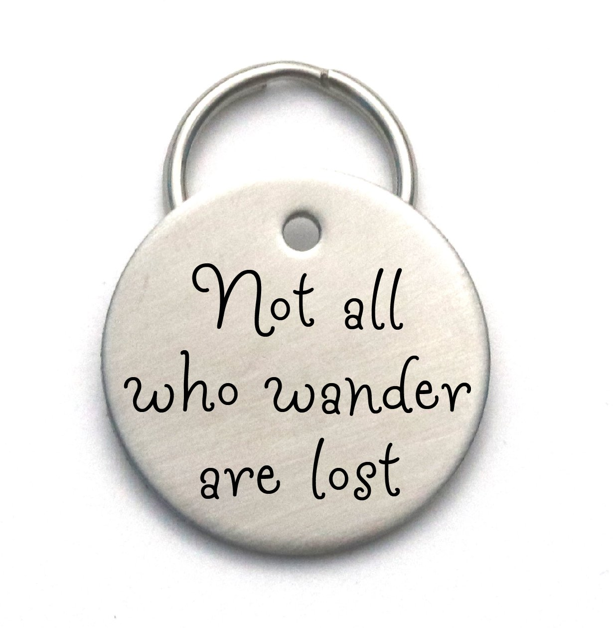 Not All Who Wander Are Lost - Engraved Pet ID Tag