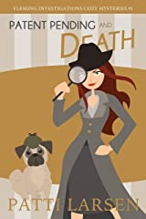 Patent Pending and Death (Fleming Investigations Cozy Mysteries Book 1) Kindle Edition