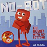 No-Bot, the Robot with No Bottom