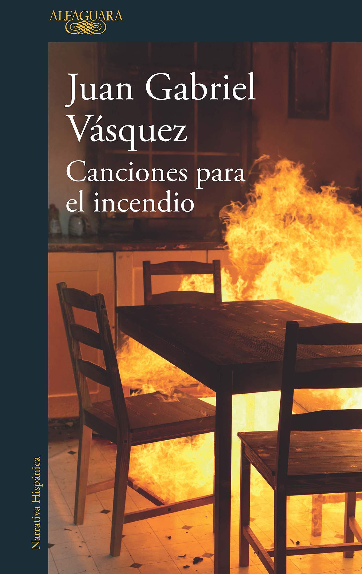 Canciones para el incendio por Juan Gabriel Vásquez