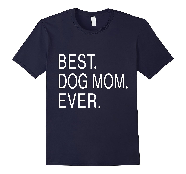 Best Dog Mom Ever shirt - National Dog Day Gift- Christmas-Art