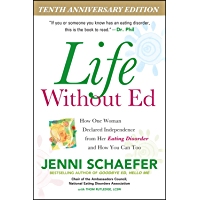 Life Without Ed: How One Woman Declared Independence from Her Eating Disorder and How You Can Too (English Edition)
