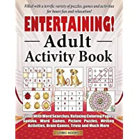 Entertaining! Adult Activity Book: Filled with Word Searches, Relaxing Coloring Pages, Sudoku, Word Games, Picture…