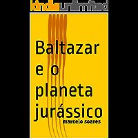 Baltazar e o Planeta Jurássico