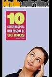 10 Conselhos para uma pessoa de 30 anos