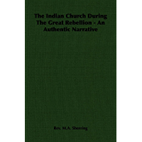 The Indian Church During The Great Rebellion - An Authentic Narrative (English Edition)