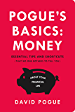 Pogue's Basics: Money: Essential Tips and Shortcuts (That No One Bothers to Tell You) About Beating the System (English Edition)