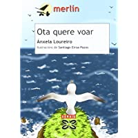 Ota quere voar (Infantil E Xuvenil - Merlín - De 7 Anos En Diante)
