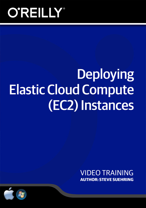 Deploying Elastic Cloud Compute (EC2) Instances [Online Code] by O'Reilly Media