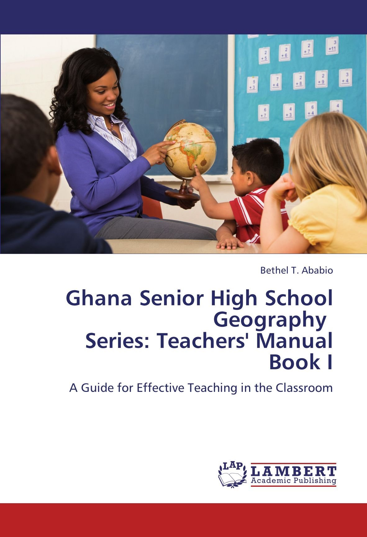Download Ghana Senior High School Geography   Series: Teachers' Manual Book I: A Guide for Effective Teaching in the Classroom PDF