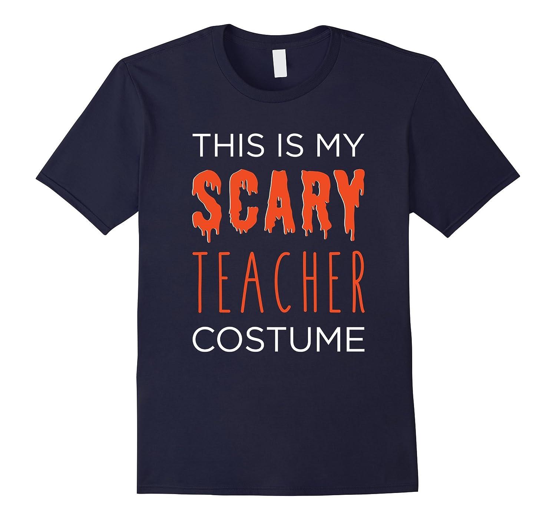 This is My SCARY Teacher Costume Fun School Halloween Tee-FL