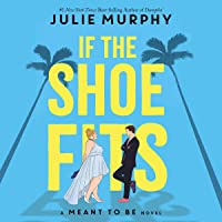 If the Shoe Fits: A Meant to Be Novel