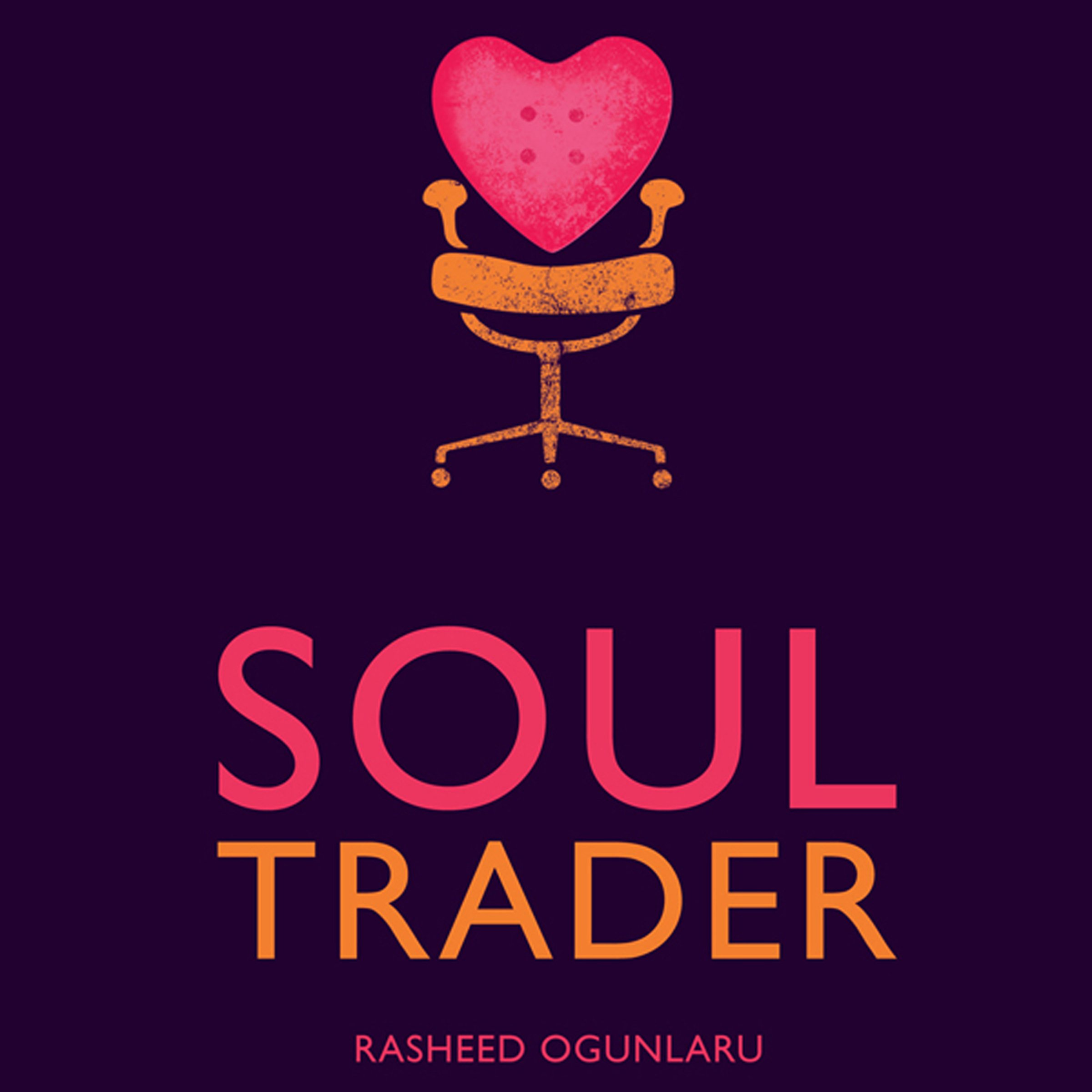 Soul Trader: Putting the Heart Back into Your Business