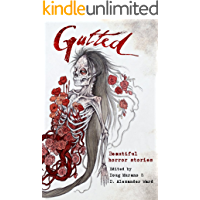 Gutted: Beautiful Horror Stories (English Edition)