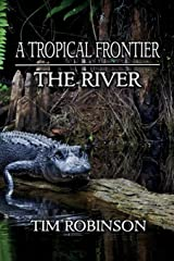 A Tropical Frontier: The River (Volume 10) Paperback