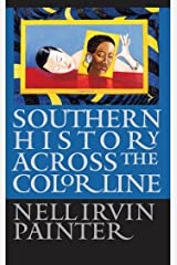 Southern History across the Color Line (Gender and American Culture) Kindle Edition