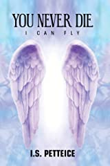 You Never Die: I Can Fly Kindle Edition