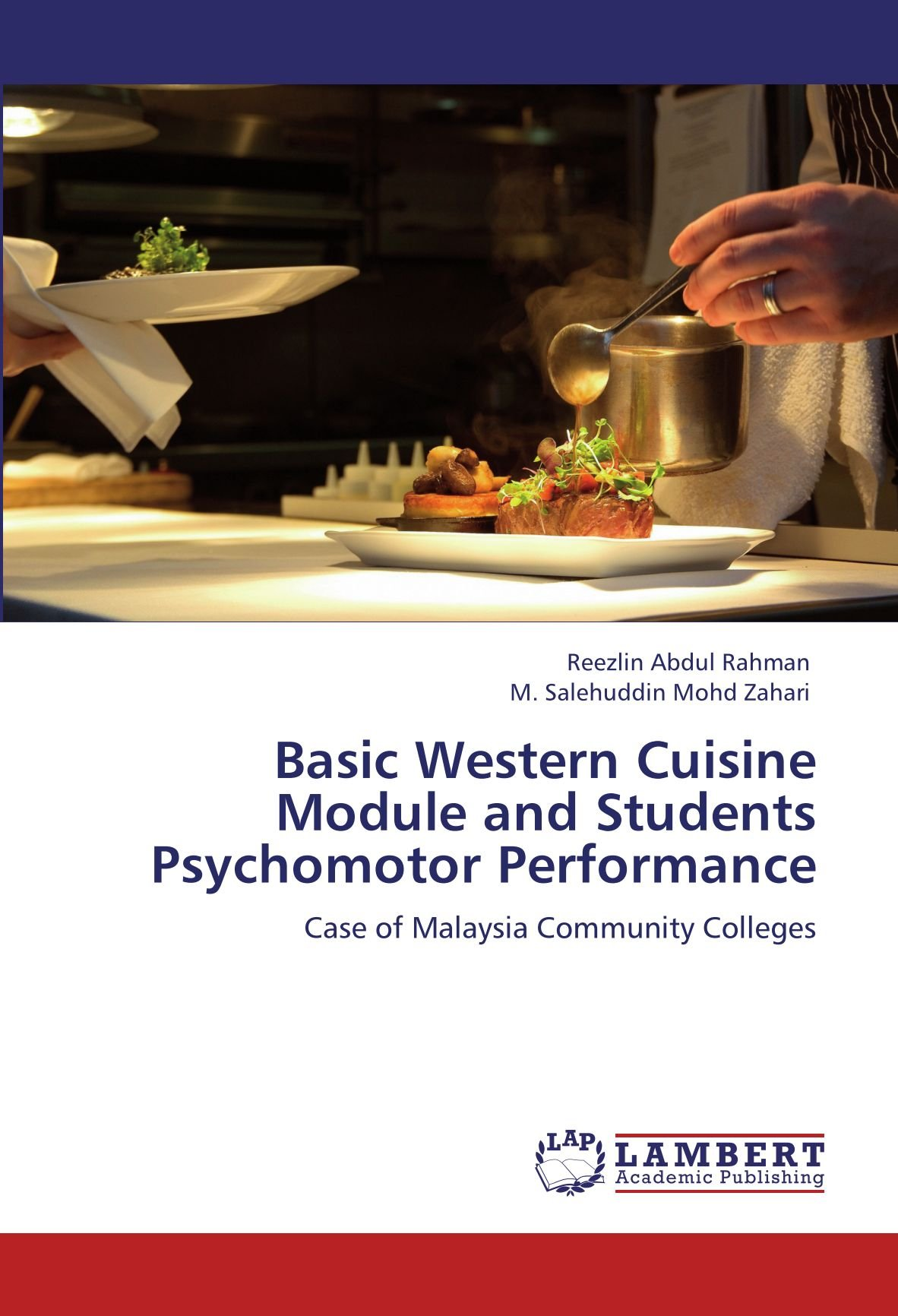 Basic Western Cuisine Module and Students Psychomotor Performance: Case of Malaysia Community Colleges PDF