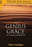 The Genius of Grace: The Message of Ephesians (Truth for Today)