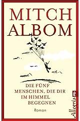 Die fünf Menschen, die dir im Himmel begegnen: Roman (German Edition) Kindle Edition