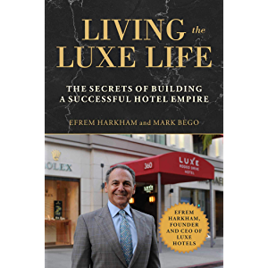 Living the Luxe Life: The Secrets of Building a Successful Hotel Empire