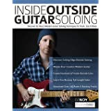 Inside Outside Guitar Soloing: Discover Oz Noy's Modern Guitar Soloing Techniques for Rock, Jazz & Blues