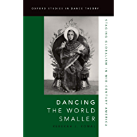 Dancing the World Smaller: Staging Globalism in Mid-Century America (Oxford Studies in Dance Theory) book cover