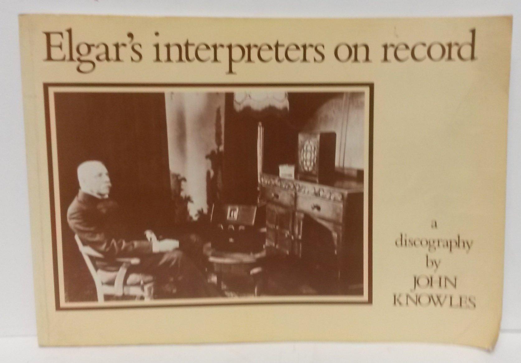elgars interpreters on record an elgar discography