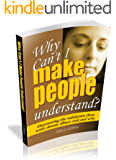 Why Can't I Make People Understand? Discovering the Validation Those with Chronic Illness Seek and Why (Conquering the Confusions of Chronic Illness)