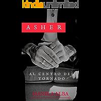 Asher: Al centro del tornado (Italian Edition)