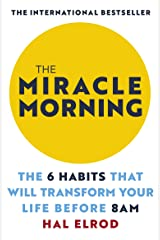 The Miracle Morning: The 6 Habits that Will Transform Your Life Before 8 a.m. Paperback