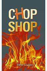 CHOP SHOP Kindle Edition